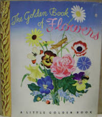 The Golden Book of Flowers by  Mabel Witman - First Printing - 1943 - from Old Saratoga Books (SKU: 38339)