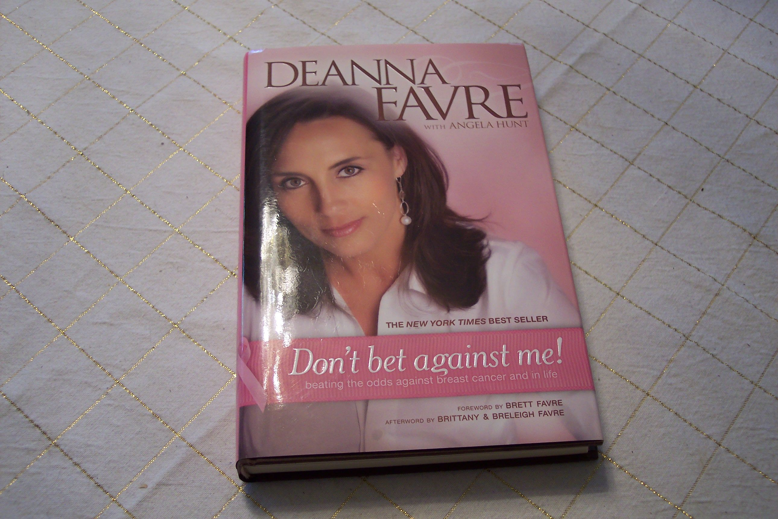 Dont Bet against Me!: Beating the Odds Against Breast Cancer and in Life