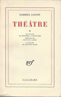 Théâtre II - Le voyage de derrière la montagne préface de Josué...