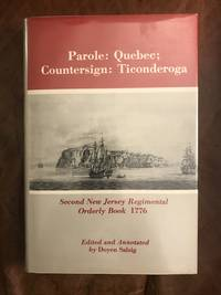 Parole: Quebec; Countersign Ticonderoga Second New Jersey Regimental Orderly Book, 1776