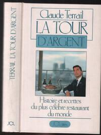 image of La Tour d'Argent. Histoire et recettes du plus célèbre restaurant du monde