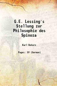 G.E. Lessing's Stellung zur Philosophie des Spinoza 1877 [Hardcover]