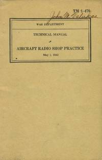 image of Technical Manual - Aircraft Radio Shop Practice (TM 1-470)