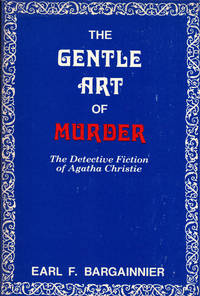 image of THE GENTLE ART OF MURDER ~ The Detective Fiction of Agatha Christie
