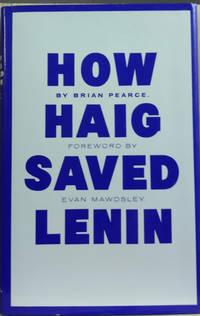 How Haig Saved Lenin