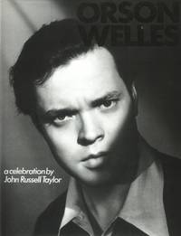 Orson Welles, A Celebration by  Orson]. John Russell Taylor [Welles - First edition - 1986 - from The Typographeum Bookshop (SKU: 00621056)