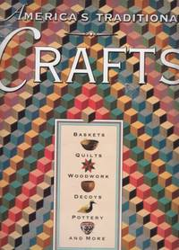 image of America's Traditional Crafts: baskets, quilts, decoys, pottery, & more