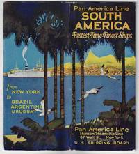 Pan America Line, South America, Fastest Time-Finest Ships. From New York to Brazil Argentine Uruguay