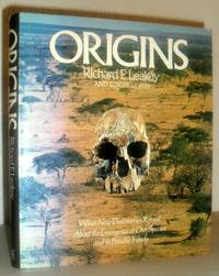 Origins - What New Discoveries Reveal About the Emergence of Our Species and Its Possible Future