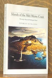 ISLANDS OF THE MID-COAST MAINE, MUSGONGAS BAY AND MONHEGAN ISLAND - VOL. III