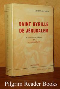 Catéchèses baptismales et mystagogiques. (Les écrits des saints).