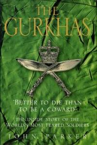image of The Gurkhas: The Inside Story Of The World's Most Feared Soldiers