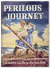 Perilous Journey: A Tale of the Mississippi River and the Natchez Trace