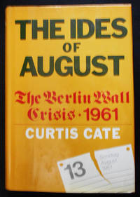 image of The Ides of August: The Berlin Wall Crisis 1961