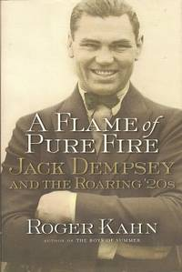 image of A Flame of Pure Fire:  Jack Dempsey and the Roaring '20s