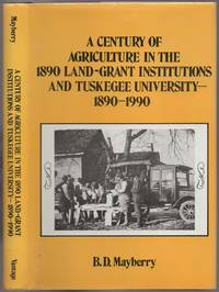 A Century of Agriculture in the 1890 Land-Grant Institutions and Tuskegee University - 1890-1990