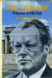 Willy Brandt, Prisoner of His Past. Signed and inscribed by the author.