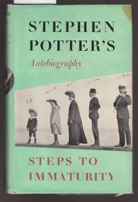 Steps to Maturity : Stephen Potter's Autobigraphy