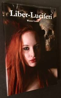 Liber-Luciferi by Winter Laake - First Edition - 2010 - from Appledore Books, ABAA and Biblio.co.uk
