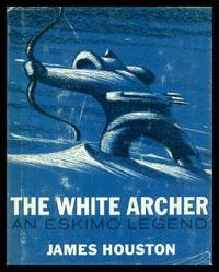 THE WHITE ARCHER - An Eskimo Legend