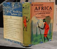 In Coldest Africa -- Adventures on the Mountains of the Moon -- FIRST EDTION