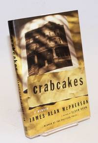 Crabcakes a memoir by  James Alan McPherson - First Edition - 1998 - from Bolerium Books Inc., ABAA/ILAB and Biblio.com