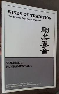 image of Winds of Tradition: Traditional Goju-Ryu Karate-Do - Vol. 1. Fundamentals