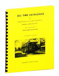 All time catalogue of interurban and street railway books and bulletins;: North American edition
