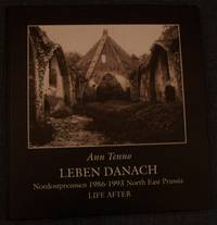 Leben Danach: Nordostpreussen 1986-1993 / North east Prussia: life After by  Ann Tenno - Hardcover - 1994 - from Defunct Books and Biblio.com