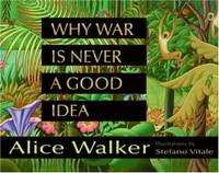 Why War Is Never a Good Idea by Alice Walker - 2007-09-01 - from Books Express and Biblio.co.uk