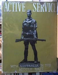 Active Service: With Australia in the Middle East