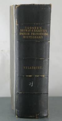 A Pronouncing Dictionary of the Spanish and English Languages: Composed from the Spanish...