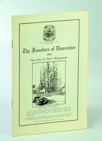 The Founders of Vancouver (B.C. / British Columbia) 1886 - Our City is Their Monument
