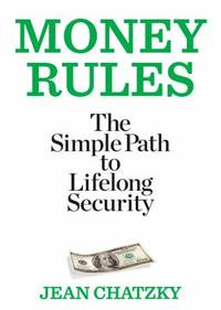 Money Rules : The Simple Path to Lifelong Security