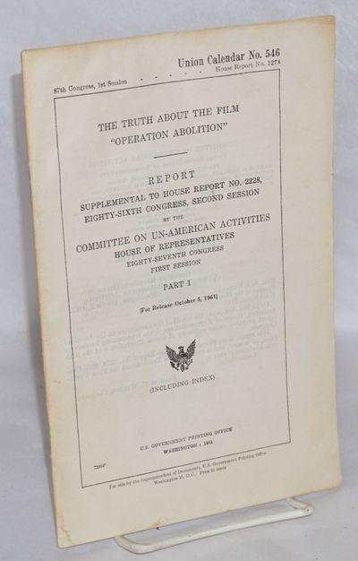 Washington: GPO, 1961. 52, vip., wraps, like HUAC's reputation, soiled. The film is about HUAC's 196...