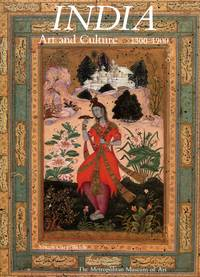 India: Art and Culture, 1300-1900 : Metropolitan Museum of Art Exhibition 14 Sept.  1985 to 6 Jan...
