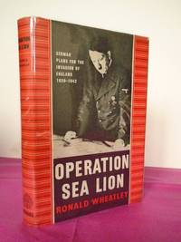 OPERATION SEA LION German Plans for the Invasion of England 1939-1942