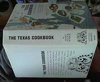 The Texas Cookbook : From Barbecue to Banquet-An Informal View of Dining and Entertaining the Texas Way