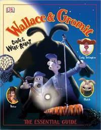 Wallace & Gromit Curse of the Were-Rabbit: The Essential Guide (DK Essential Guides)