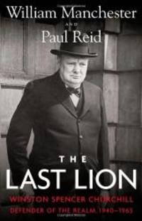 image of The Last Lion: Winston Spencer Churchill: Defender of the Realm, 1940-1965