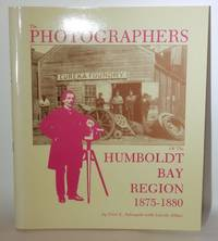 The Photographers of the Humboldt Bay Region 1875-1880