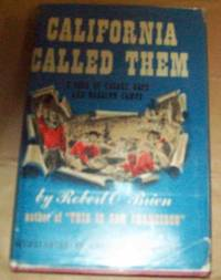 California Called Them: a Saga of Golden Days and Roaring Camps