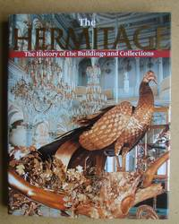The Hermitage: The History of the Buildings and Collections. by Piotrovsky, Mikhail, & Others - 2001