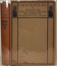 CANTERBURY by  W. Teignmouth Shore - First Edition - 1907 - from Gravelly Run Antiquarians (SKU: 14213)