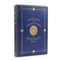 Diamonds and Precious Stones: Their History, Value and Distinguishing Characteristics. With simple tests for their identification.