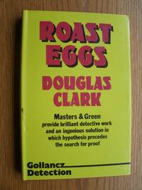 Roast Eggs by  Douglas Clark - First edition first printing - 1981 - from Scene of the Crime Books, IOBA (SKU: biblio9531)