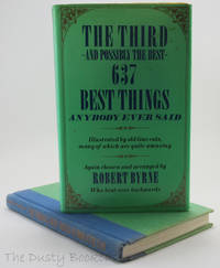 The Third--And Possibly the Best--637 Best Things Anybody Ever Said