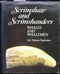 Scrimshaw and Scrimshanders. Whales and Whalemen. Edited by R. L. Wilson