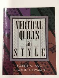 Vertical Quilts With Style by Bobbie A. Ag and Sharon Newman - Paperback - 2000-01 - from Blue & Grey Book Shoppe (SKU: 863)