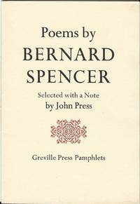 Poems by Bernard Spencer by John Spencer; John Press, Slected with a Note